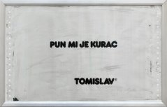 Tomislav Gotovac, Pun mi je kurac / I´ve fucking had it, 1978, Original, print on aluminium, signed, framed, 55 x 74 cm
